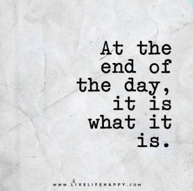It is, what it is...