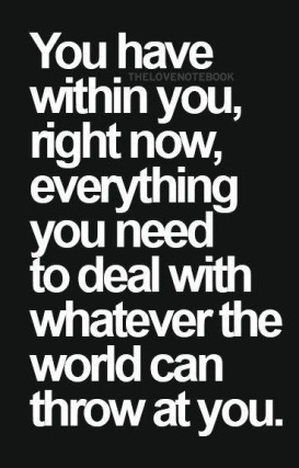You have everything in you