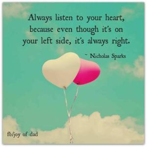 Always listen to your heart...