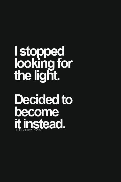 Stop looking for the light